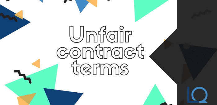 When do the Unfair Contract Term laws apply?